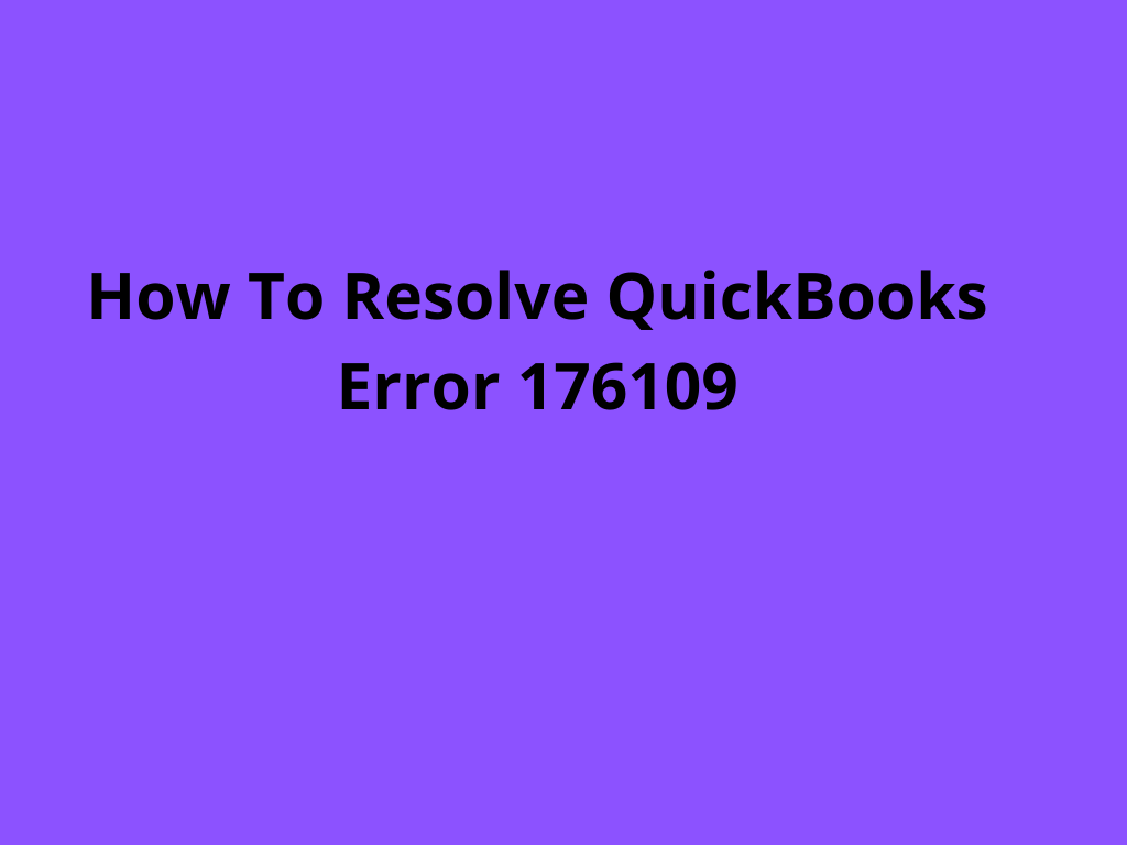 How To Resolve QuickBooks Error 176109