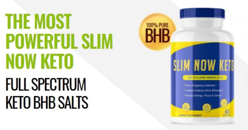 Slim Now Keto Reviews (Updated) - Does It Work Or Scam?